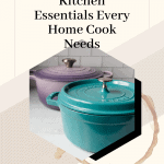 Kitchen Essentials Every Home Cook Needs